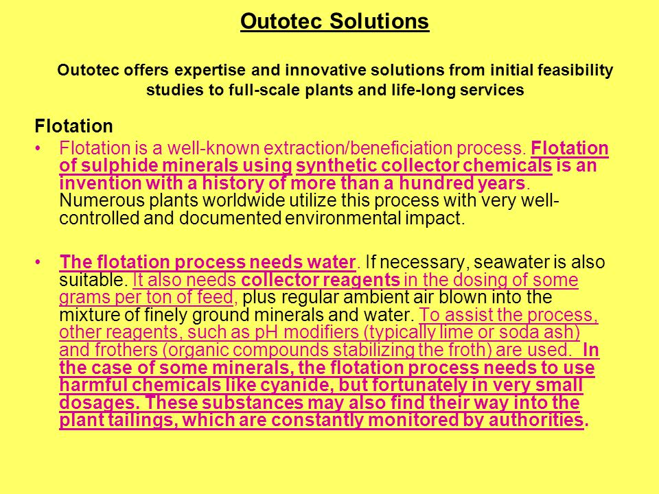 Outotec Solutions Outotec offers expertise and innovative solutions from initial feasibility studies to full-scale plants and life-long services