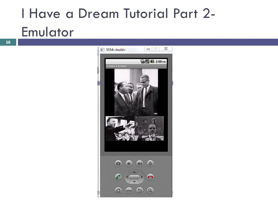 I Have a Dream Tutorial Part 2- Emulator