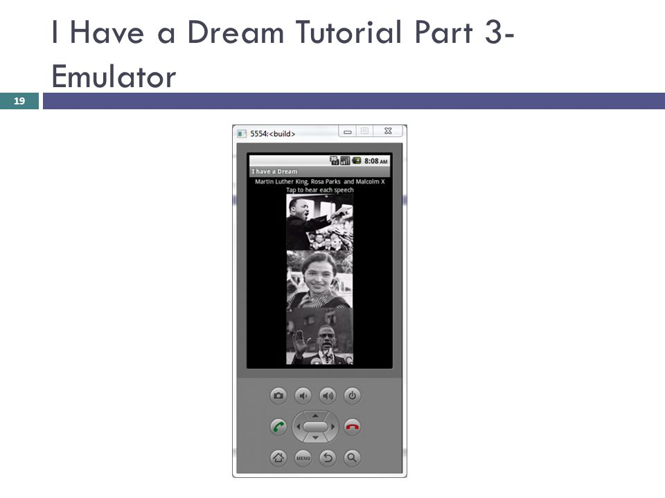 I Have a Dream Tutorial Part 3- Emulator