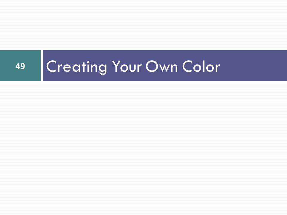 Creating Your Own Color
