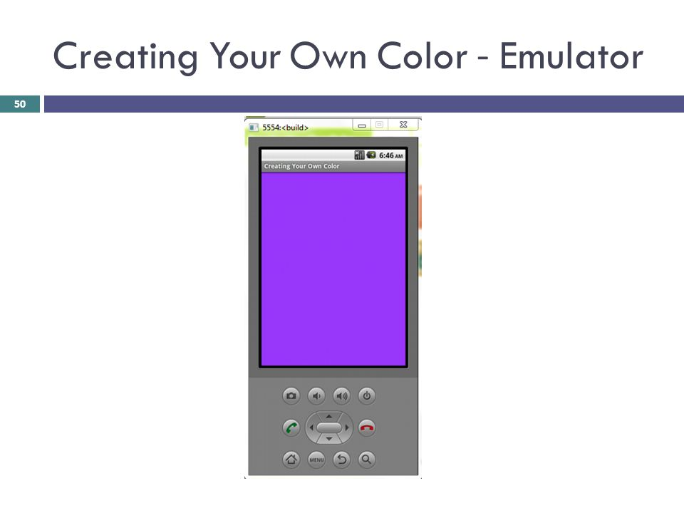 Creating Your Own Color - Emulator