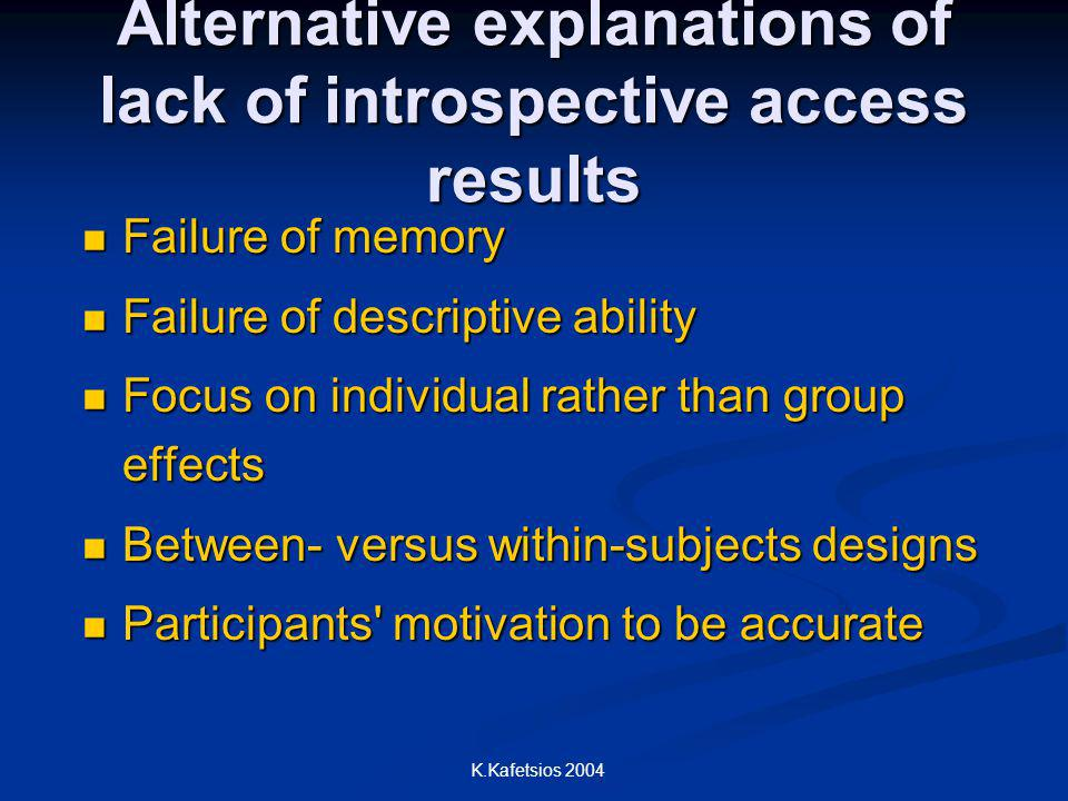 Alternative explanations of lack of introspective access results