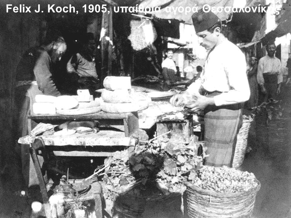Felix J. Koch, 1905, υπαίθρια αγορά Θεσσαλονίκης