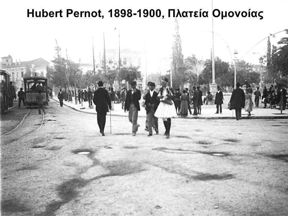 Hubert Pernot, 1898-1900, Πλατεία Ομονοίας