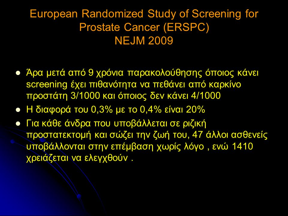European Randomized Study of Screening for Prostate Cancer (ERSPC) NEJM 2009