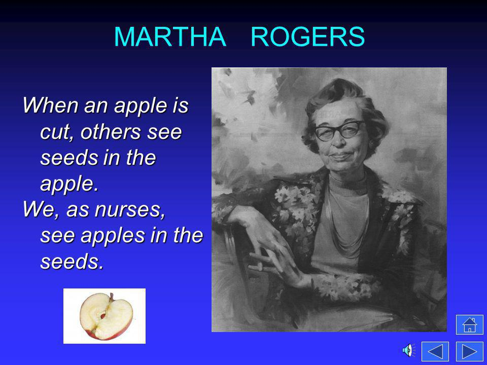 MARTHA ROGERS When an apple is cut, others see seeds in the apple.