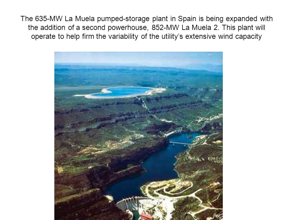 The 635-MW La Muela pumped-storage plant in Spain is being expanded with the addition of a second powerhouse, 852-MW La Muela 2.