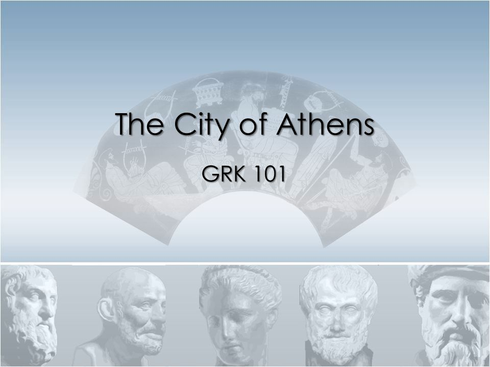 The City of Athens GRK 101
