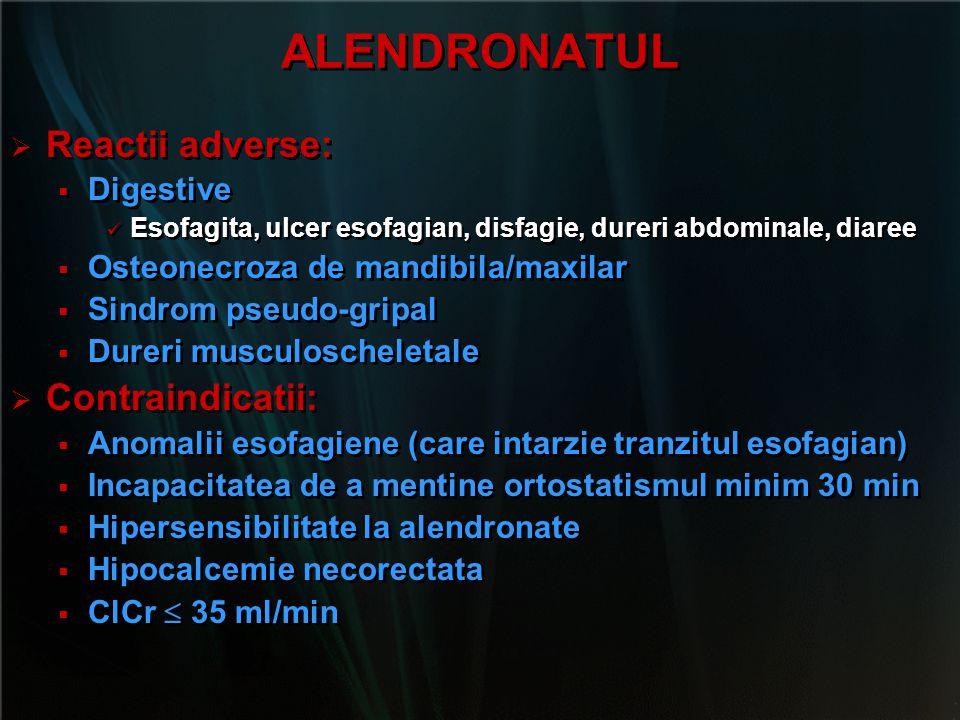 ALENDRONATUL Reactii adverse: Contraindicatii: Digestive