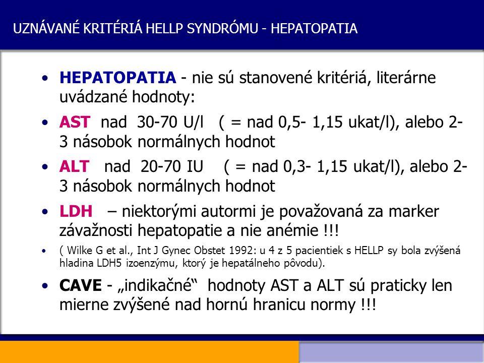 UZNÁVANÉ KRITÉRIÁ HELLP SYNDRÓMU - HEPATOPATIA