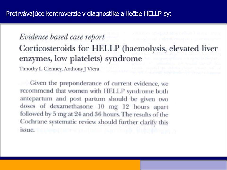 Pretrvávajúce kontroverzie v diagnostike a liečbe HELLP sy: