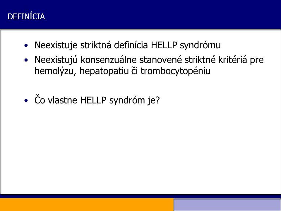 Neexistuje striktná definícia HELLP syndrómu