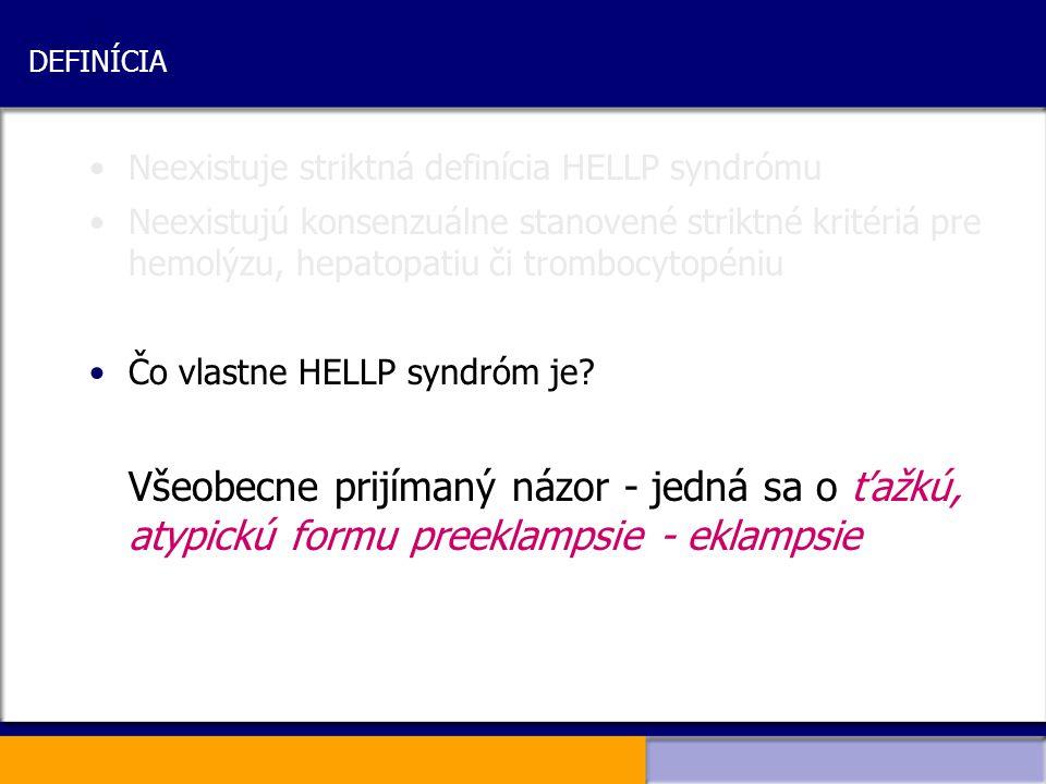 DEFINÍCIA Neexistuje striktná definícia HELLP syndrómu.