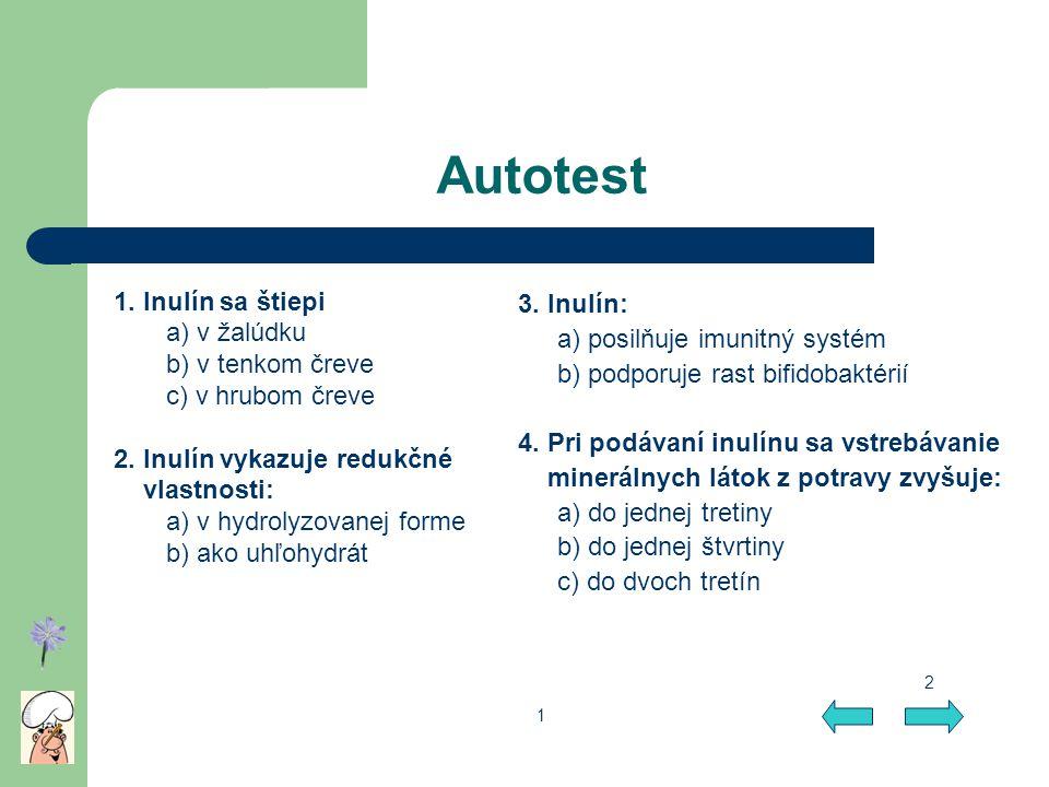 Autotest 1. Inulín sa štiepi a) v žalúdku b) v tenkom čreve