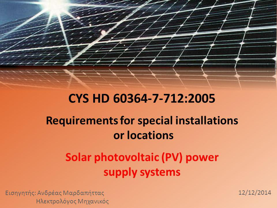 CYS HD 60364-7-712:2005 Requirements for special installations or locations Solar photovoltaic (PV) power supply systems