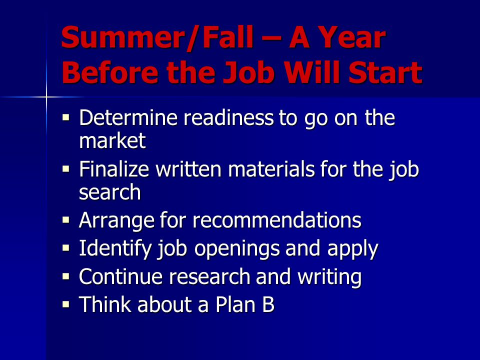 Summer/Fall – A Year Before the Job Will Start