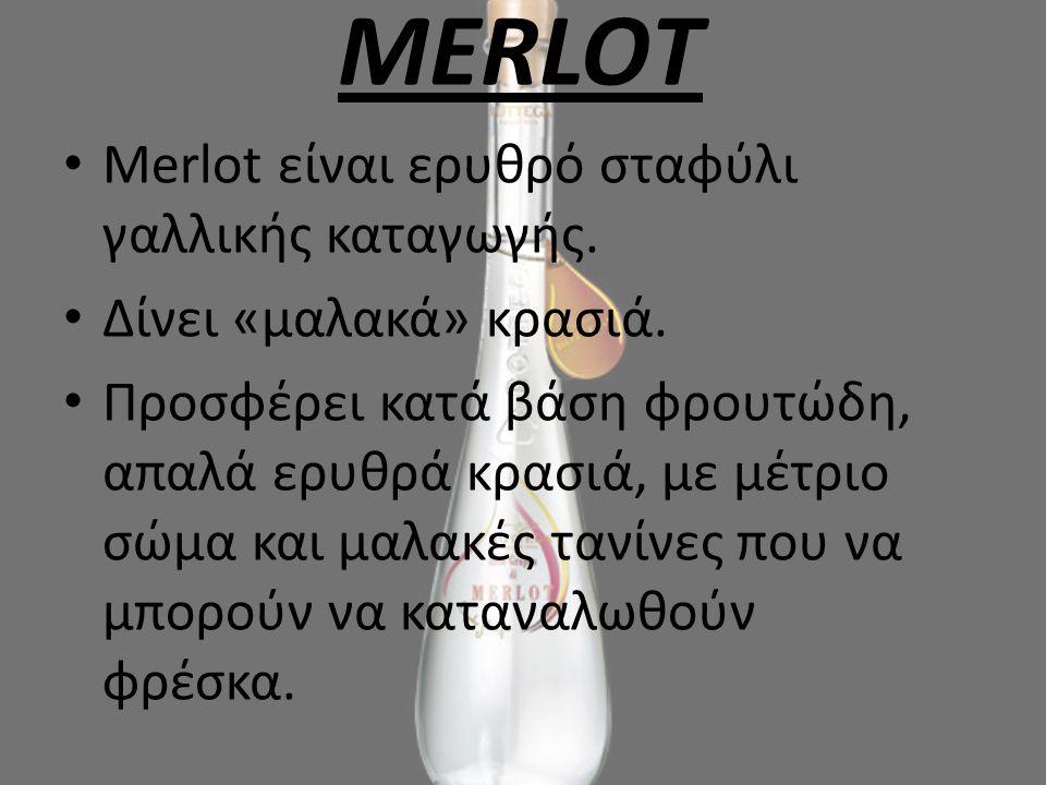MERLOΤ Merlot είναι ερυθρό σταφύλι γαλλικής καταγωγής.