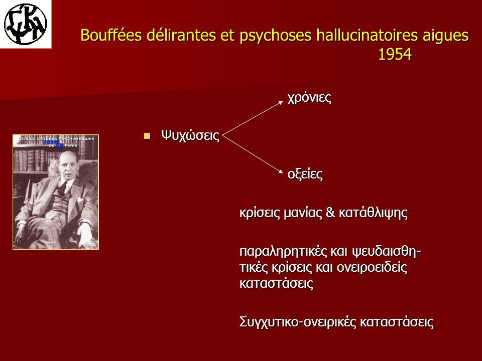 Bouffées délirantes et psychoses hallucinatoires aigues 1954