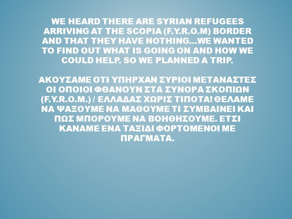 We heard there are Syrian refugees arriving at the Scopia (F. y. r. o