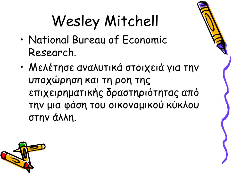 Wesley Mitchell National Bureau of Economic Research.