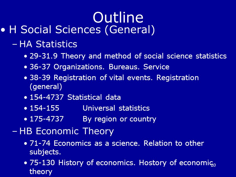 Outline H Social Sciences (General)‏ HA Statistics HB Economic Theory