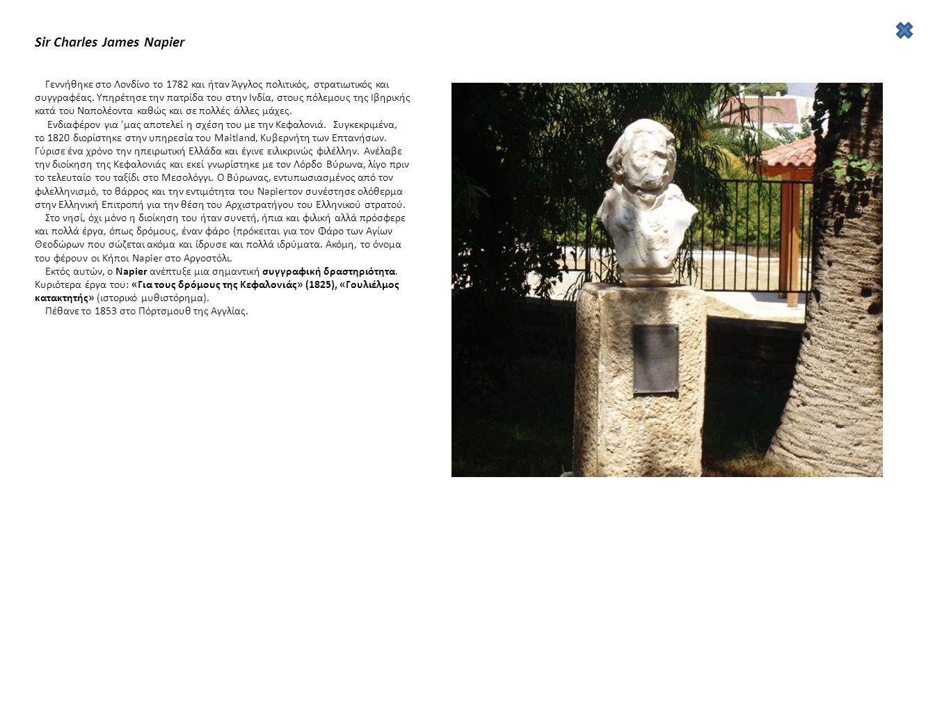Sir Charles James Napier Γεννήθηκε στο Λονδίνο το 1782 και ήταν Άγγλος πολιτικός, στρατιωτικός και συγγραφέας.