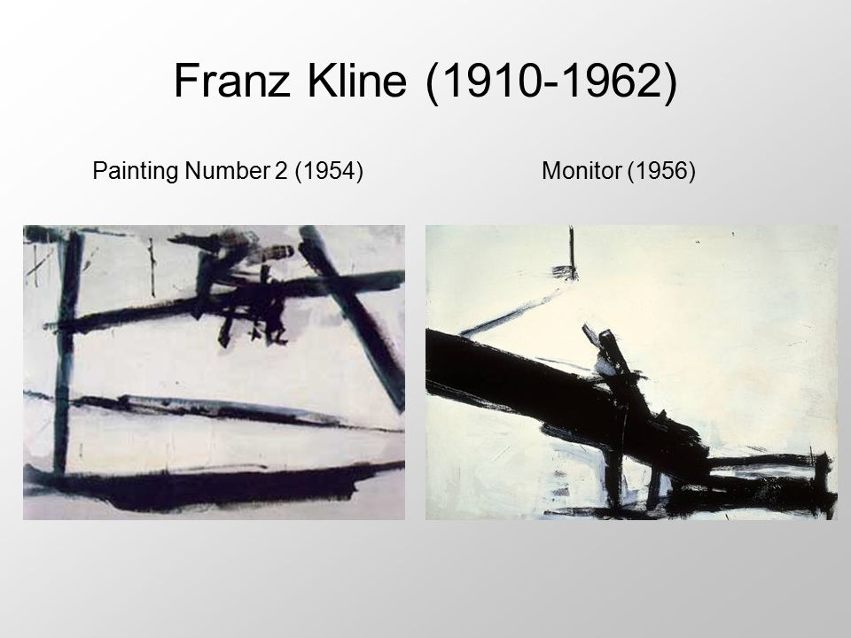 Franz Kline (1910-1962) Painting Number 2 (1954) Monitor (1956)