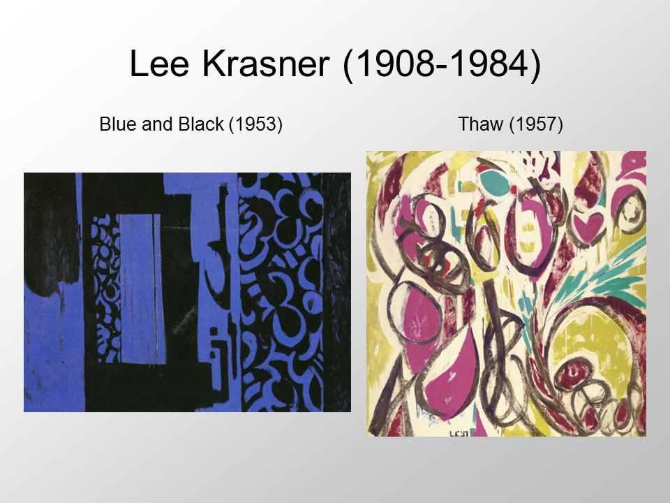 Lee Krasner (1908-1984) Blue and Black (1953) Thaw (1957)