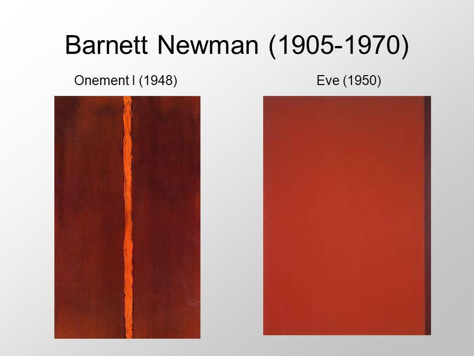 Barnett Newman (1905-1970) Onement I (1948) Eve (1950)