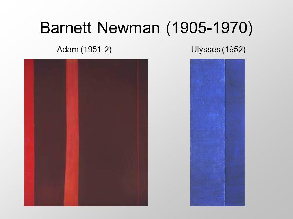 Barnett Newman (1905-1970) Adam (1951-2) Ulysses (1952)
