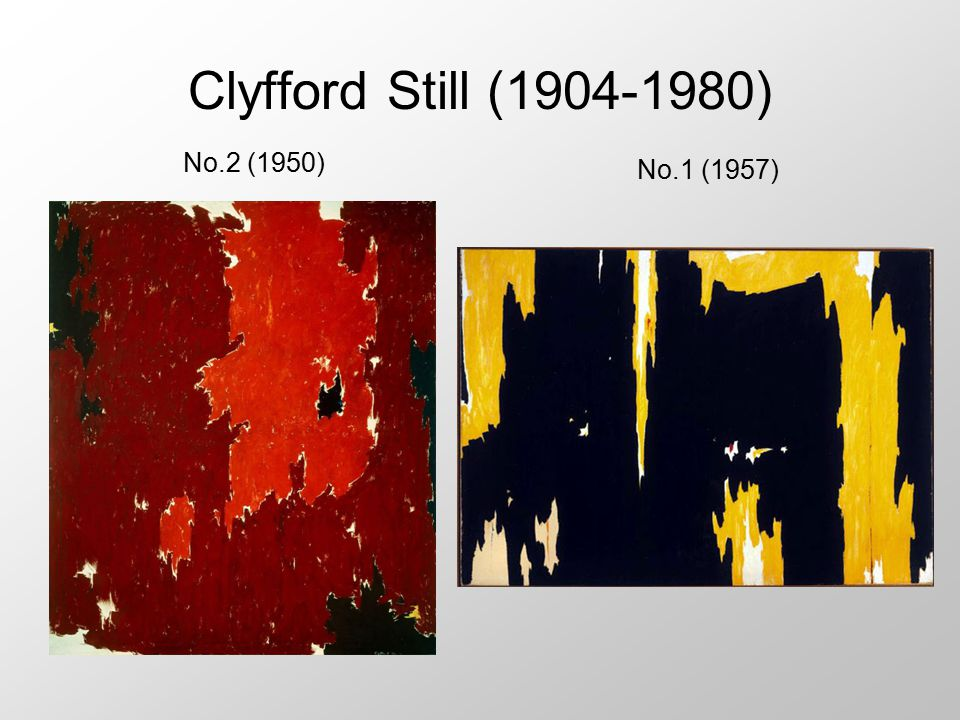 Clyfford Still (1904-1980) No.2 (1950) No.1 (1957)