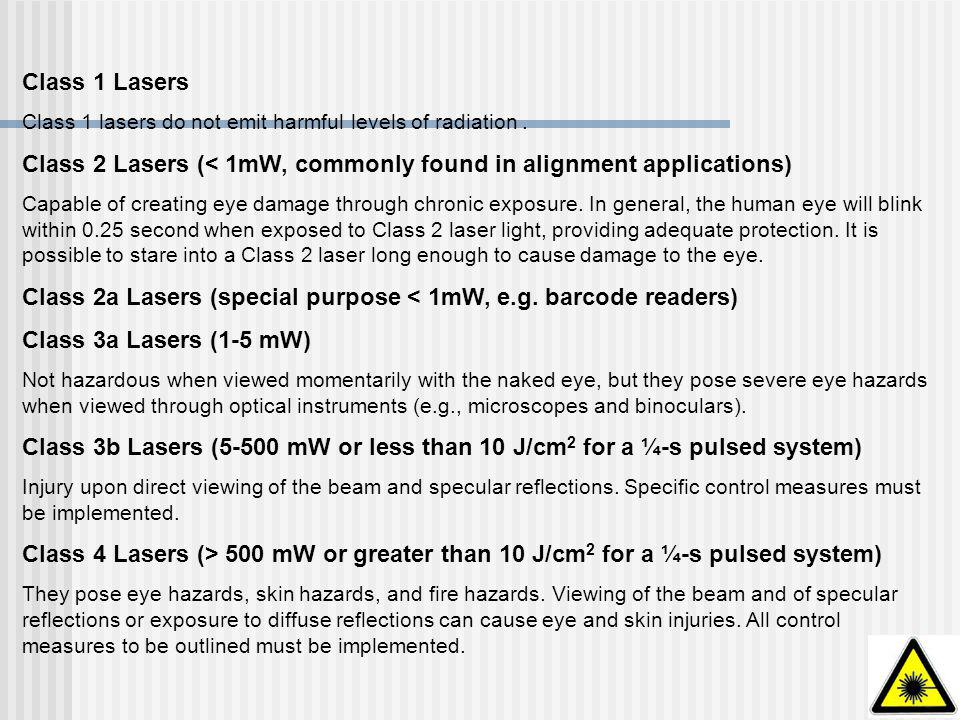 Class 2 Lasers (< 1mW, commonly found in alignment applications)