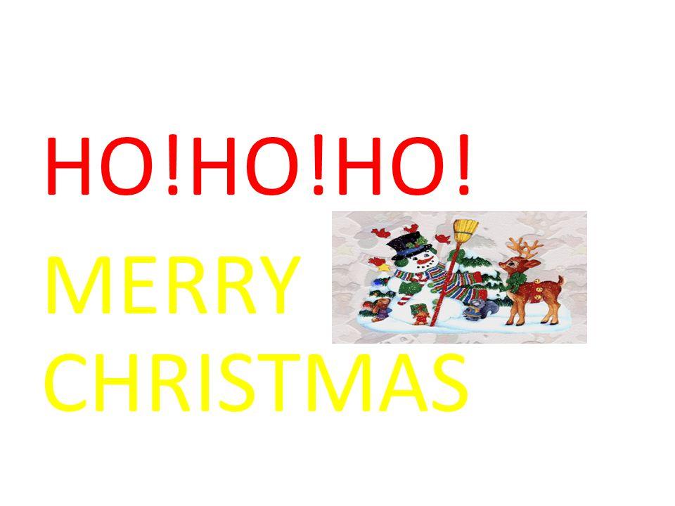 HO!HO!HO! MERRY CHRISTMAS