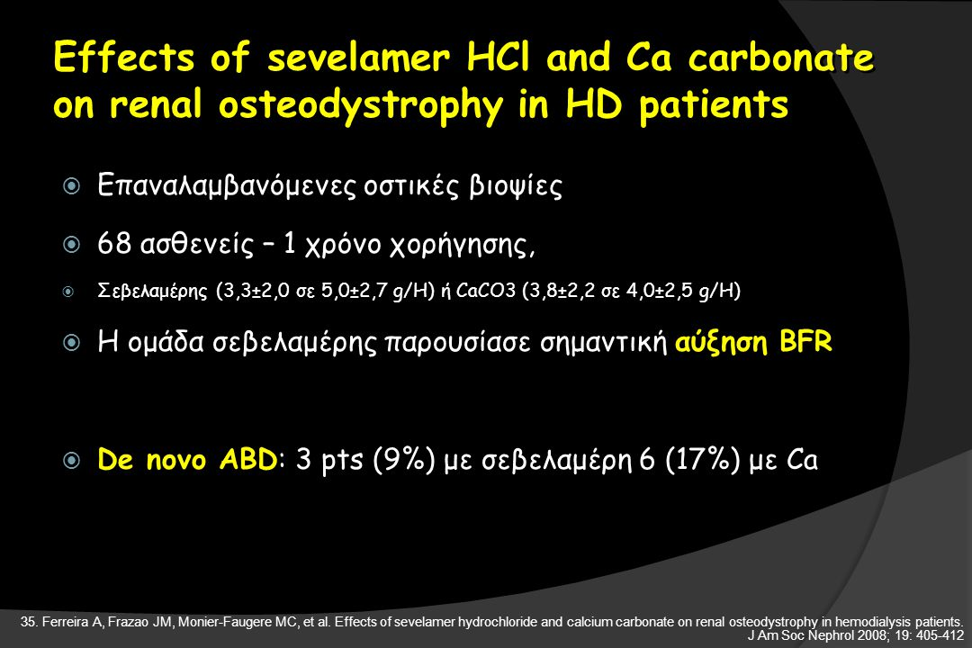 Effects of sevelamer HCl and Ca carbonate on renal osteodystrophy in HD patients