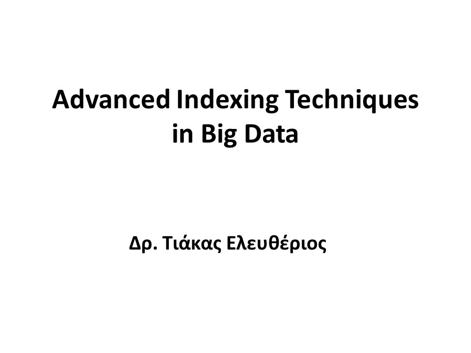 Advanced Indexing Techniques in Big Data