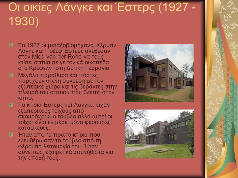 Οι οικίες Λάνγκε και Έστερς (1927 - 1930)