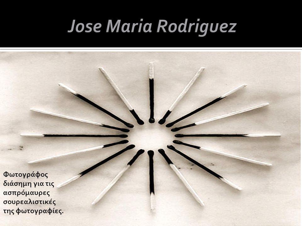 Jose Maria Rodriguez Φωτογράφος διάσημη για τις