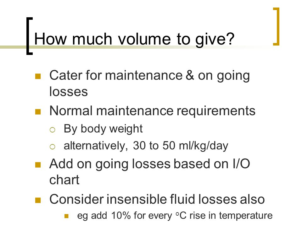 How much volume to give Cater for maintenance & on going losses