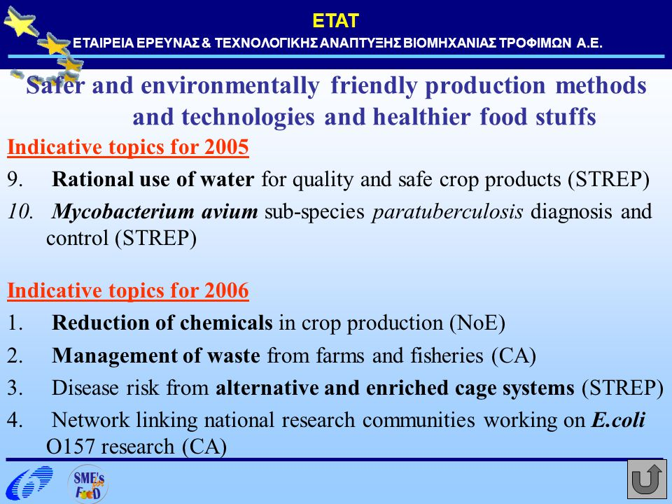 Safer and environmentally friendly production methods and technologies and healthier food stuffs