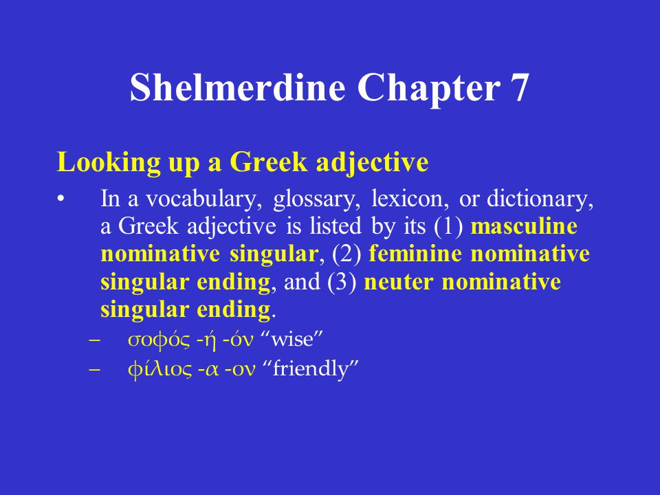 Shelmerdine Chapter 7 Looking up a Greek adjective