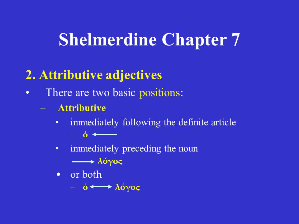 Shelmerdine Chapter 7 2. Attributive adjectives