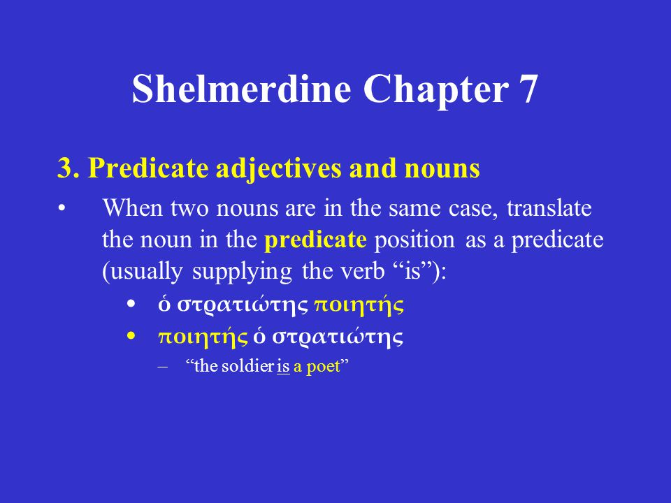 Shelmerdine Chapter 7 3. Predicate adjectives and nouns