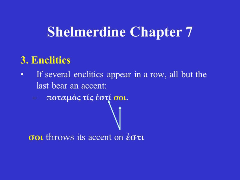 Shelmerdine Chapter 7 3. Enclitics