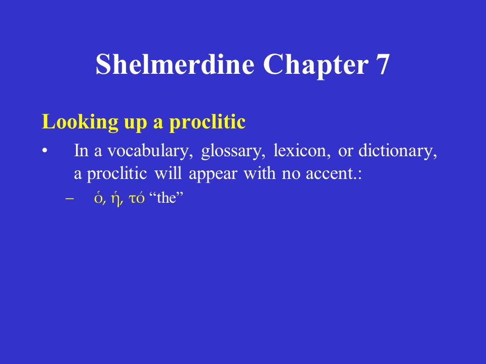 Shelmerdine Chapter 7 Looking up a proclitic