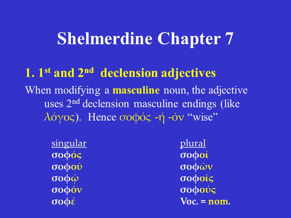 Shelmerdine Chapter 7 1. 1st and 2nd declension adjectives