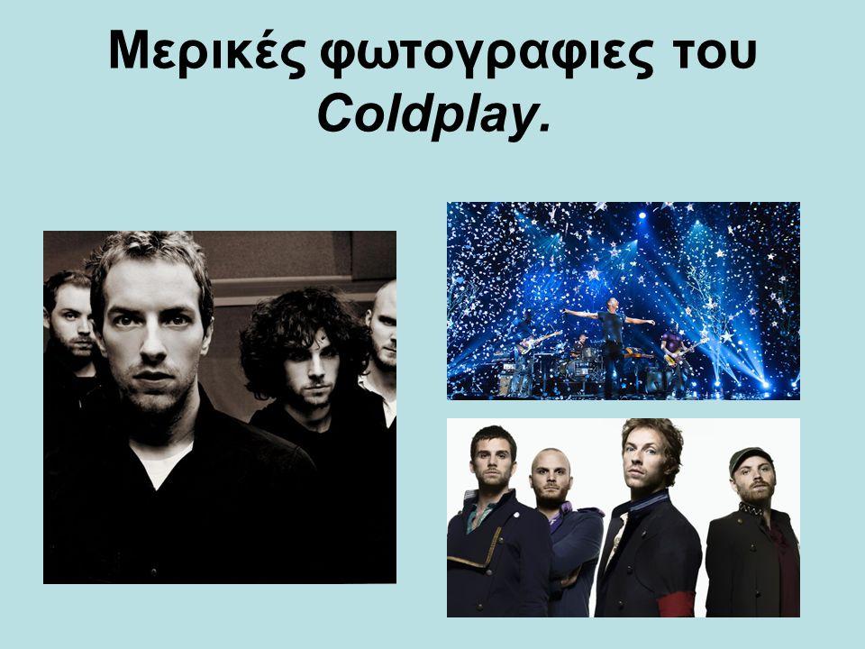 Mερικές φωτογραφιες του Coldplay.