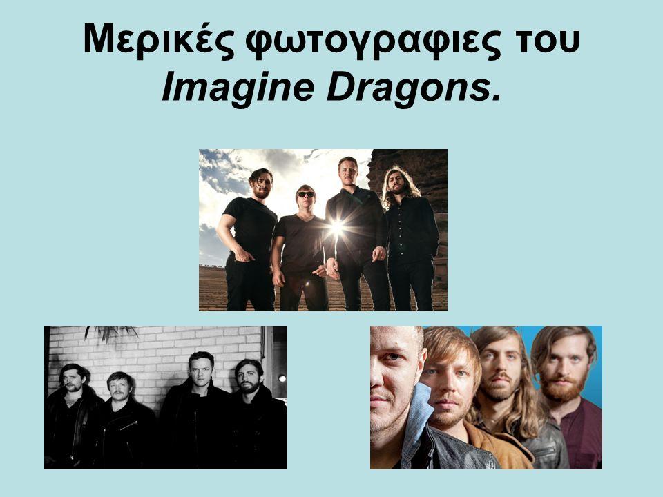 Mερικές φωτογραφιες του Imagine Dragons.