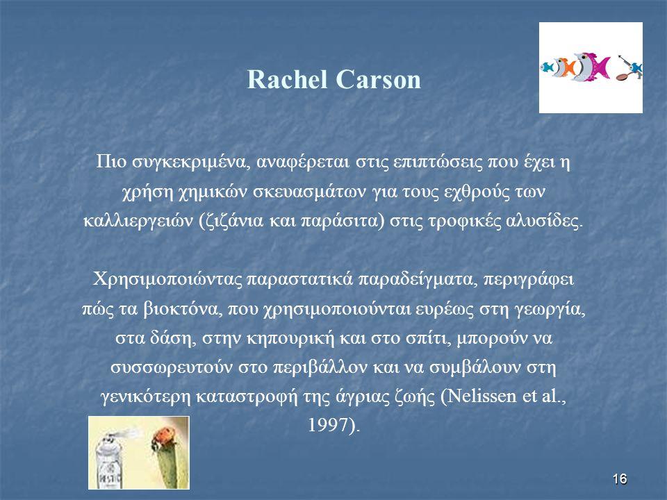 Rachel Carson Πιο συγκεκριμένα, αναφέρεται στις επιπτώσεις που έχει η