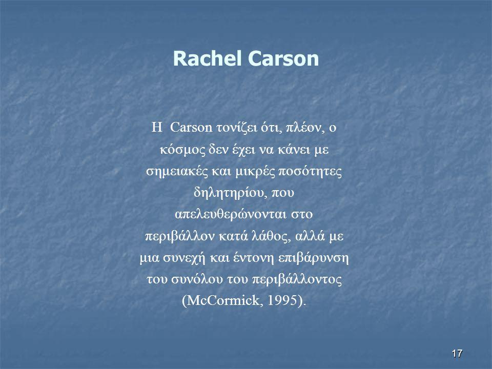 Rachel Carson Η Carson τονίζει ότι, πλέον, ο