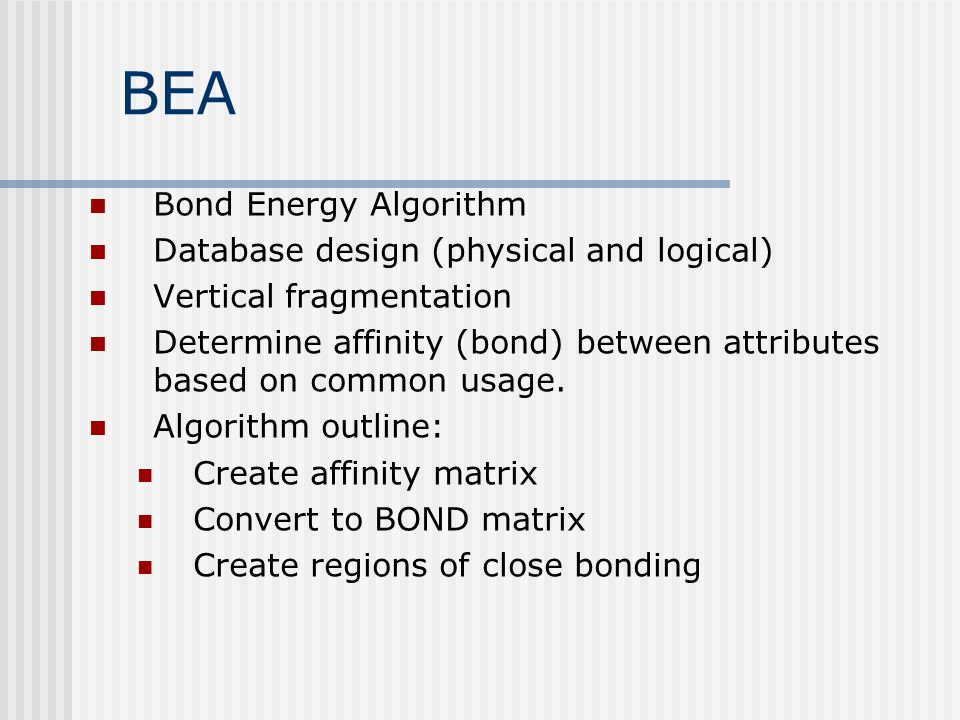 BEA Bond Energy Algorithm Database design (physical and logical)